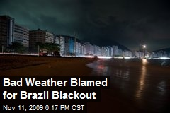 Bad Weather Blamed for Brazil Blackout