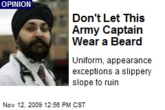 Don't Let This Army Captain Wear a Beard