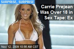 Carrie Prejean Was Over 18 in Sex Tape: Ex