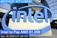 Intel to Pay AMD $1.25B