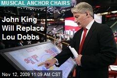 John King Will Replace Lou Dobbs