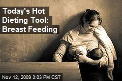 Today's Hot Dieting Tool: Breast Feeding