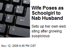 Wife Poses as Schoolgirl to Nab Husband