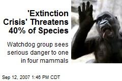 'Extinction Crisis' Threatens 40% of Species