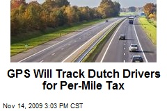 GPS Will Track Dutch Drivers for Per-Mile Tax