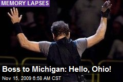 Boss to Michigan: Hello, Ohio!