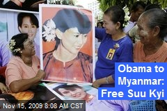 Obama to Myanmar: Free Suu Kyi