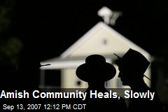Amish Community Heals, Slowly