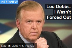 Lou Dobbs: I Wasn't Forced Out