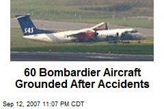 60 Bombardier Aircraft Grounded After Accidents