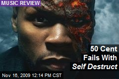 50 Cent Fails With Self Destruct