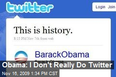 Obama: I Don't Really Do Twitter