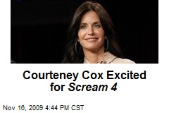 Courteney Cox Excited for Scream 4