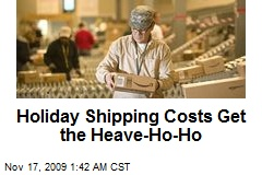 Holiday Shipping Costs Get the Heave-Ho-Ho