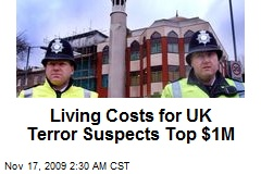 Living Costs for UK Terror Suspects Top $1M