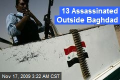 13 Assassinated Outside Baghdad