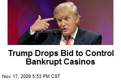 Trump Drops Bid to Control Bankrupt Casinos