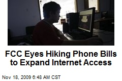 FCC Eyes Hiking Phone Bills to Expand Internet Access