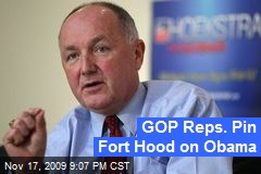 GOP Reps. Pin Fort Hood on Obama