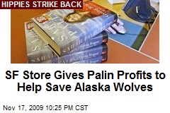 SF Store Gives Palin Profits to Help Save Alaska Wolves