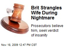 Brit Strangles Wife During Nightmare