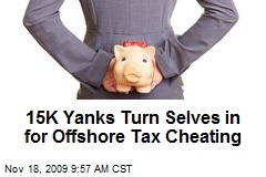 15K Yanks Turn Selves in for Offshore Tax Cheating