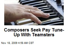 Composers Seek Pay Tune-Up With Teamsters