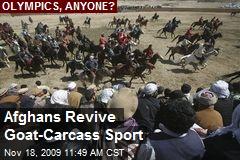 Afghans Revive Goat-Carcass Sport