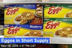 Eggos in Short Supply