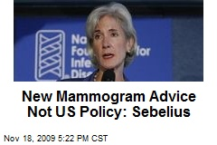 New Mammogram Advice Not US Policy: Sebelius