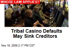 Tribal Casino Defaults May Sink Creditors