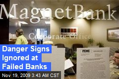 Danger Signs Ignored at Failed Banks