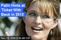 Palin Hints at Ticket With Beck in 2012
