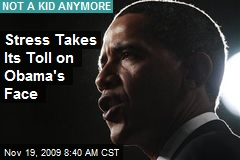 Stress Takes Its Toll on Obama's Face