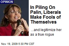 In Piling On Palin, Liberals Make Fools of Themselves
