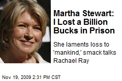 Martha Stewart: I Lost a Billion Bucks in Prison