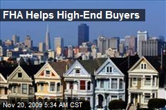 FHA Helps High-End Buyers