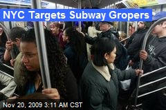 NYC Targets Subway Gropers