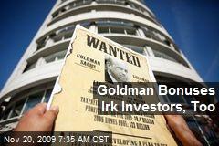 Goldman Bonuses Irk Investors, Too