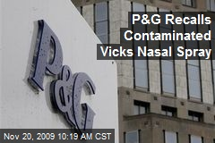 P&G Recalls Contaminated Vicks Nasal Spray