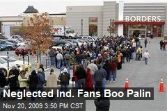 Neglected Ind. Fans Boo Palin