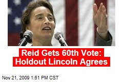 Reid Gets 60th Vote: Holdout Lincoln Agrees