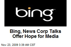Bing, News Corp Talks Offer Hope for Media