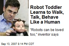 Robot Toddler Learns to Walk, Talk, Behave Like a Human