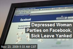 Depressed Woman Parties on Facebook, Sick Leave Yanked