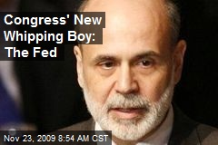 Congress' New Whipping Boy: The Fed