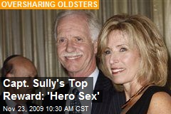 Capt. Sully's Top Reward: 'Hero Sex'