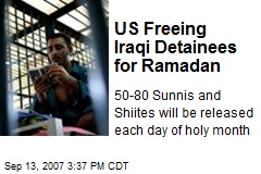 US Freeing Iraqi Detainees for Ramadan
