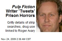 Pulp Fiction Writer 'Tweets' Prison Horrors