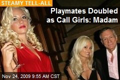 Playmates Doubled as Call Girls: Madam